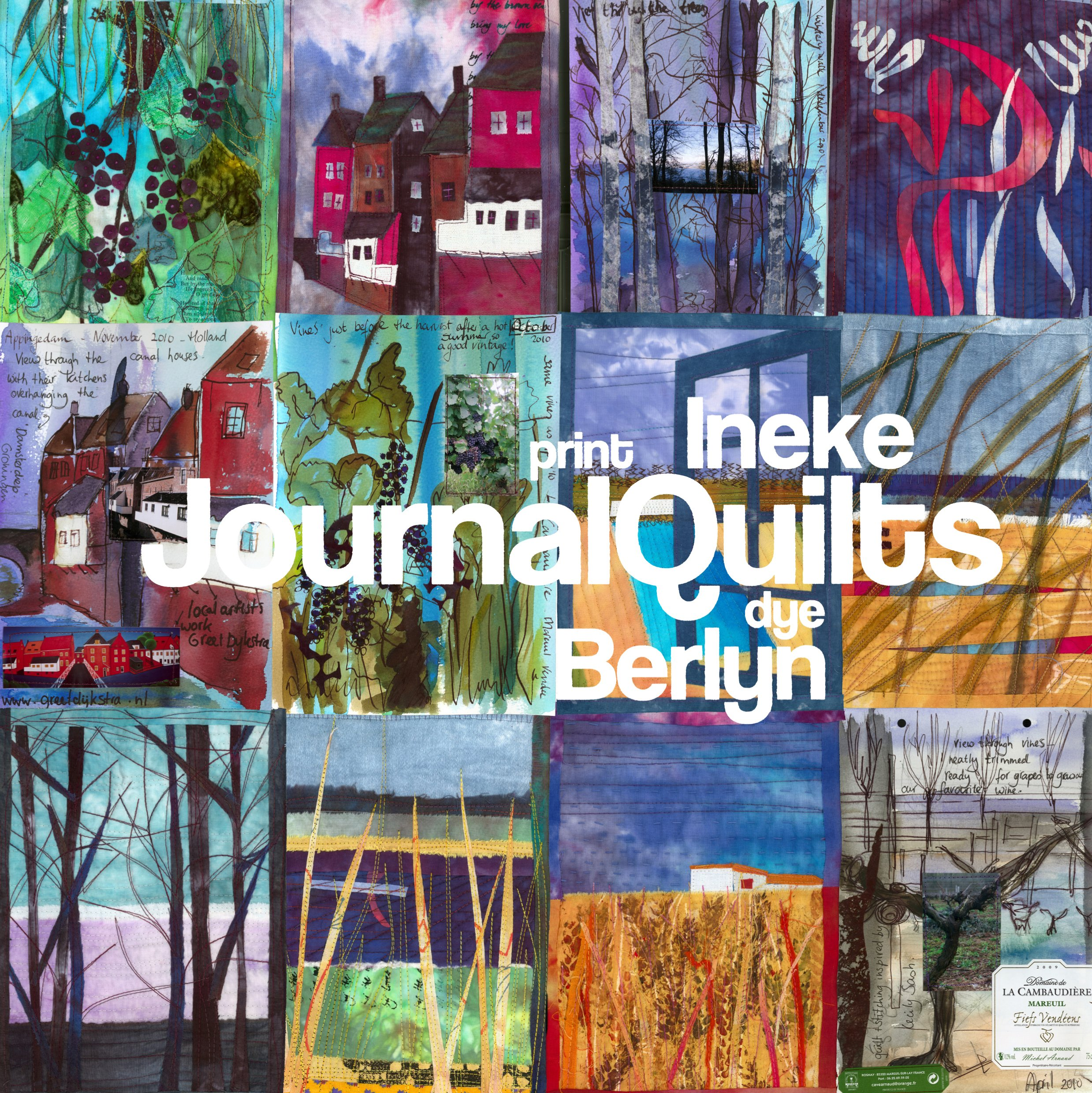 Dye, Print And Journal Quilts by Ineke Berlyn