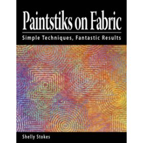 Paintstiks On Fabric by Shelly Stokes